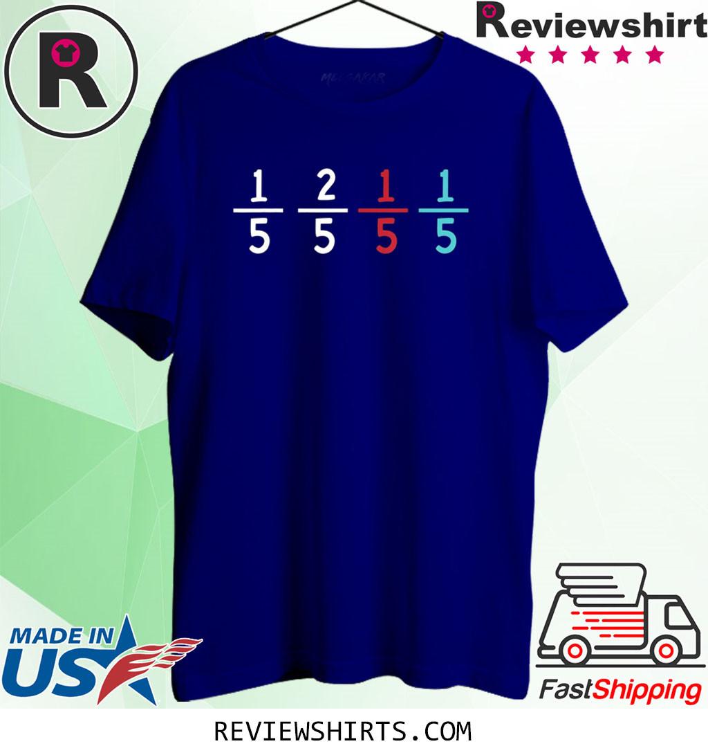 1/5 2/5 1/5 1/5 For Math Teacher Funny Shirt