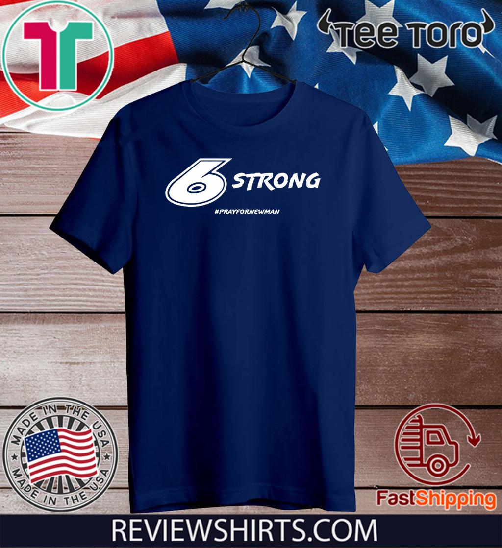 6 Strong #PrayforRyanNewman Shirt