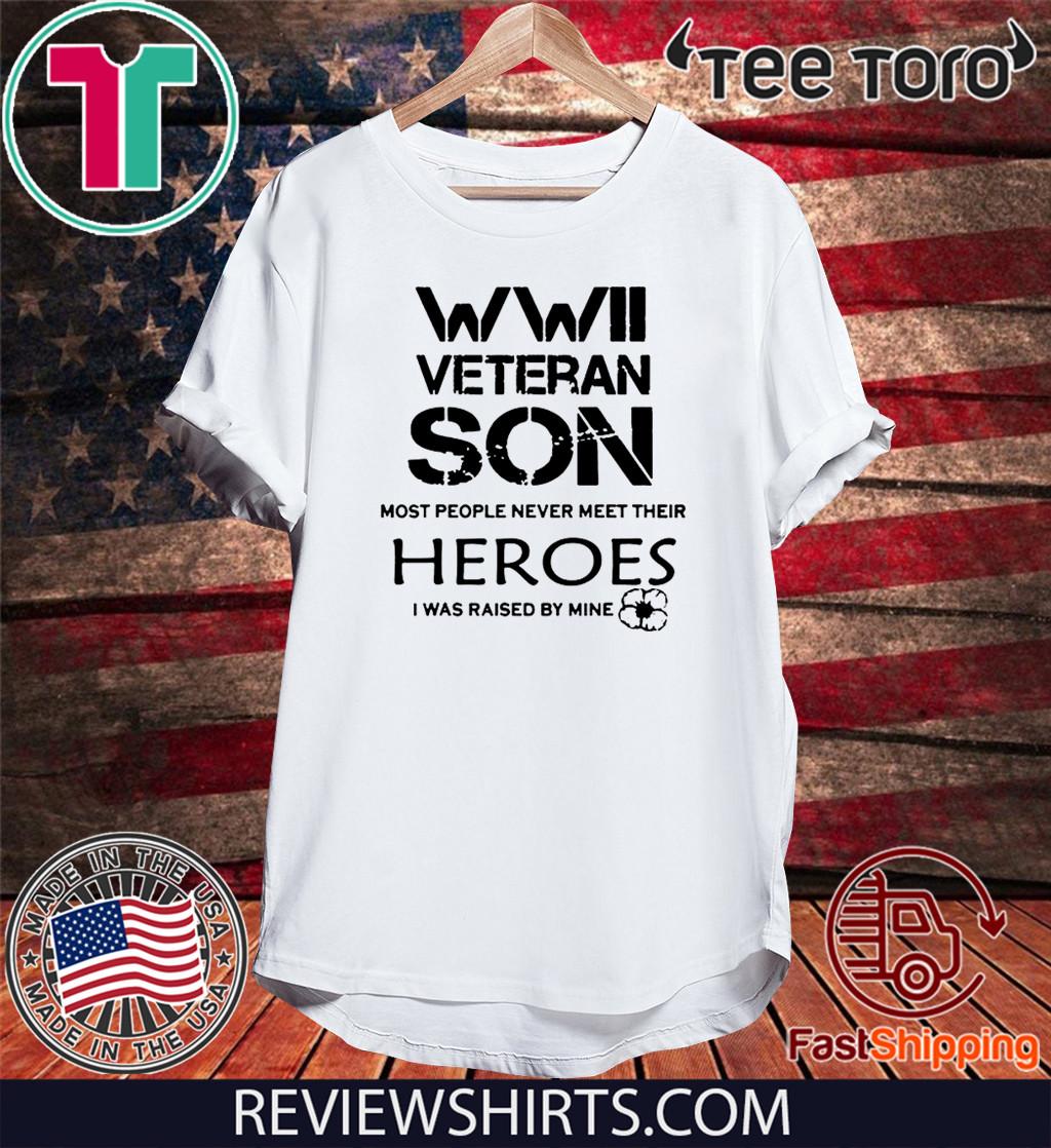 WWII Veteran Son Most People Never Meet Shirt