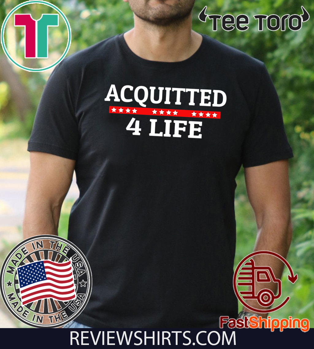 Acquitted 4 Life Donald Trump Impeachment 2020 T-Shirt