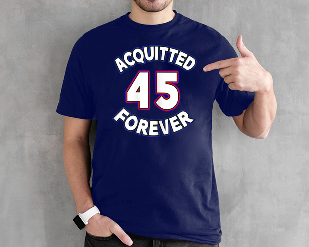 Acquitted Forever Donald Trump 45 Republican Senate Acquittal 2020 T-Shirt