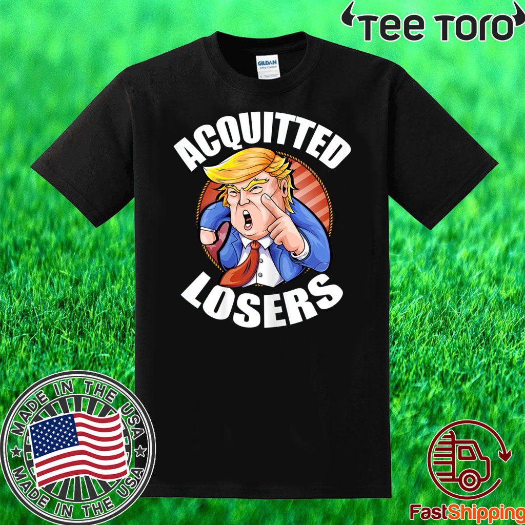 Acquitted Losers Funny President Trump Republican Senate Official T-Shirt