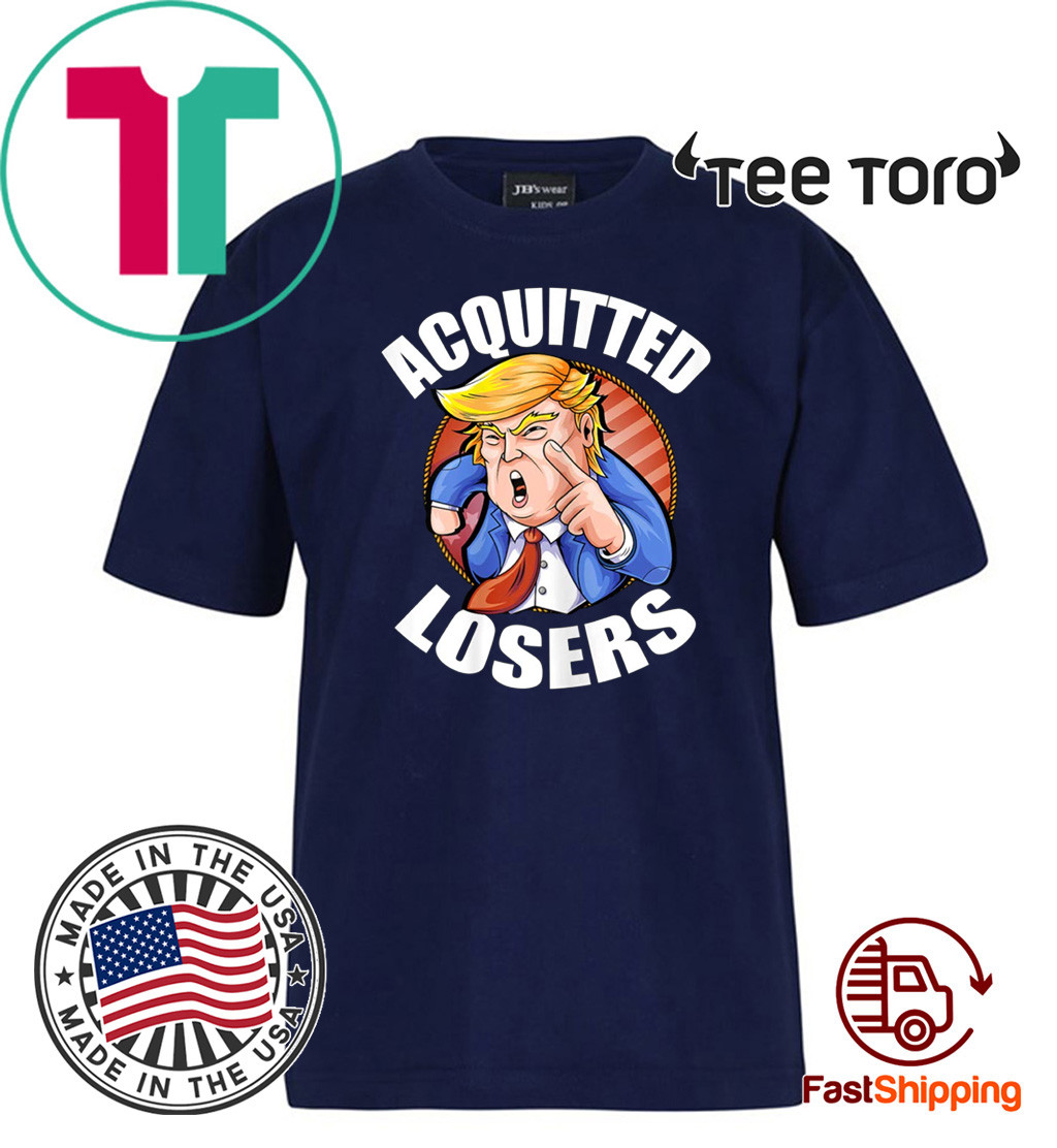Acquitted Losers Funny President Donald Trump Republican Senate 2020 T-Shirt