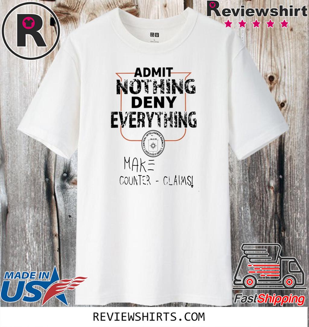 ADMIT NOTHING DENY EVERYTHING SHIRT