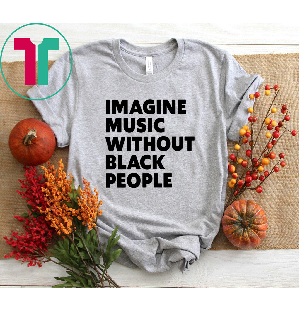 African Pride Influential Music Roots – Imagine Music Without Black People – Black History Month Shirt