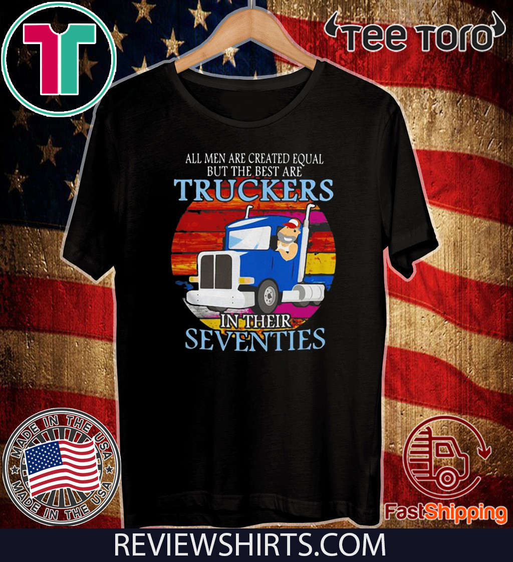 All men are created equal but the best are truckers sunset IF For T-Shirt
