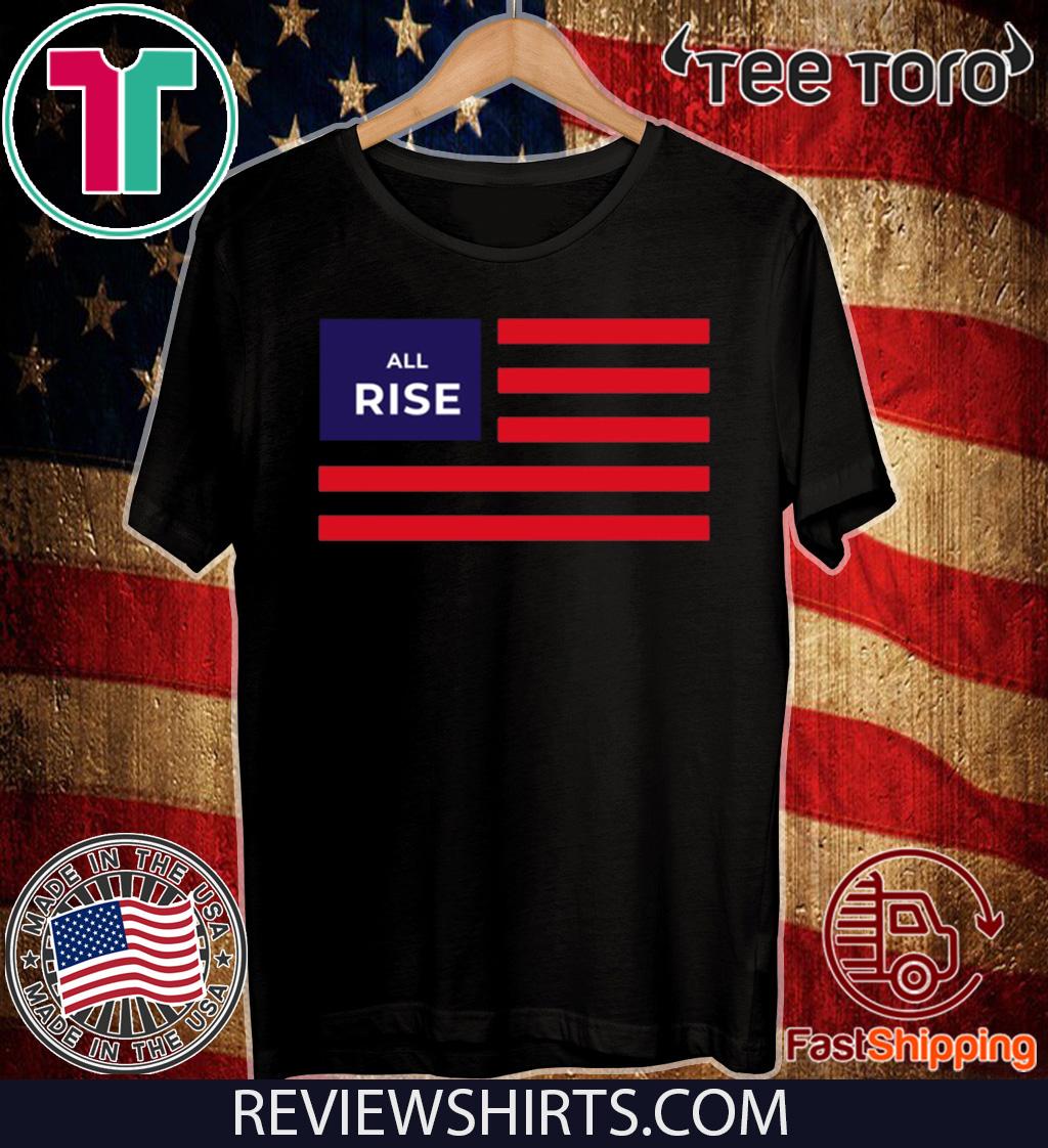 All Rise Flag 2020 T-Shirt