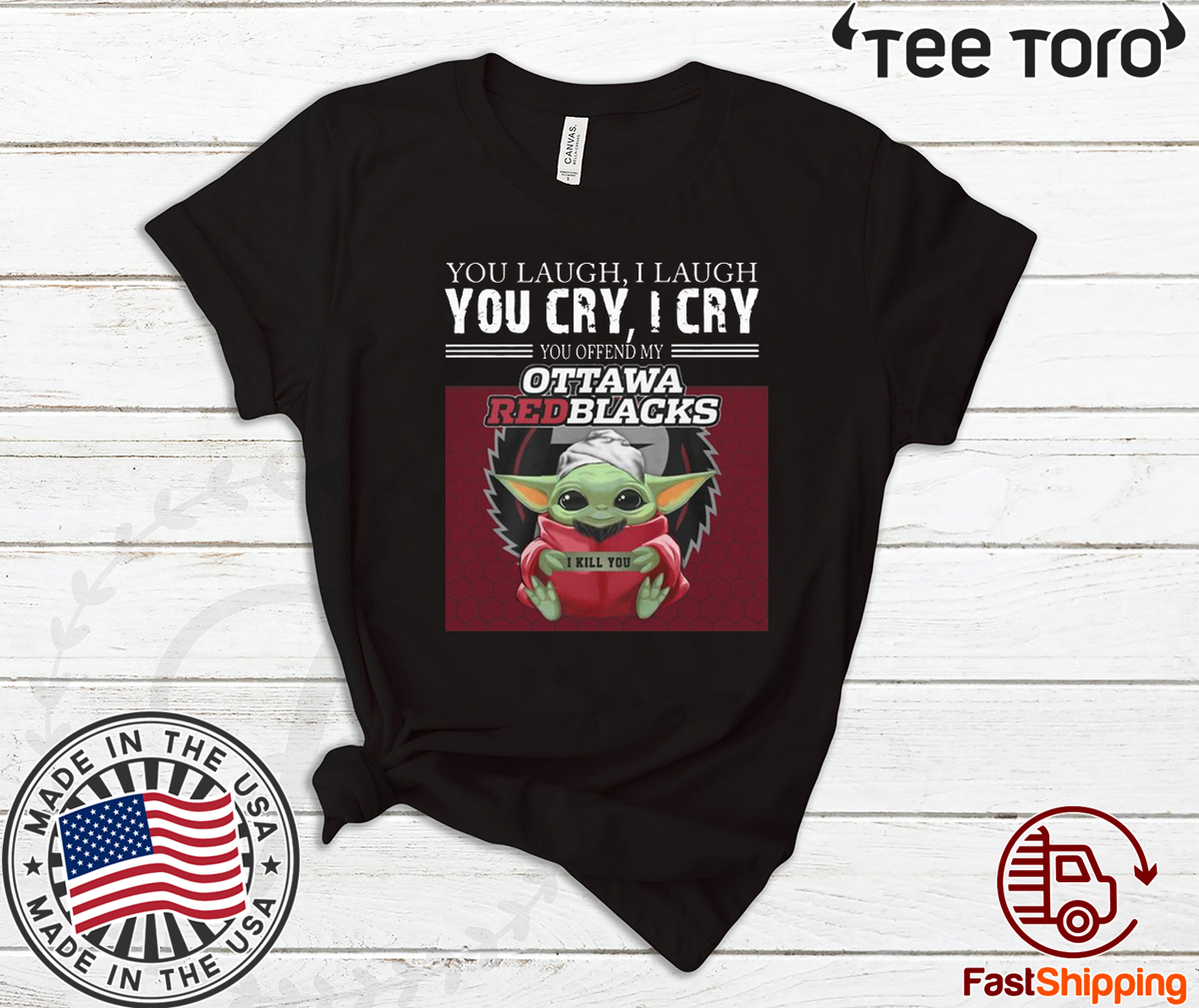 Baby Yoda you laugh I laugh you cry I cry you offend my Ottawa Redblacks I kill you 2020 T-Shirt