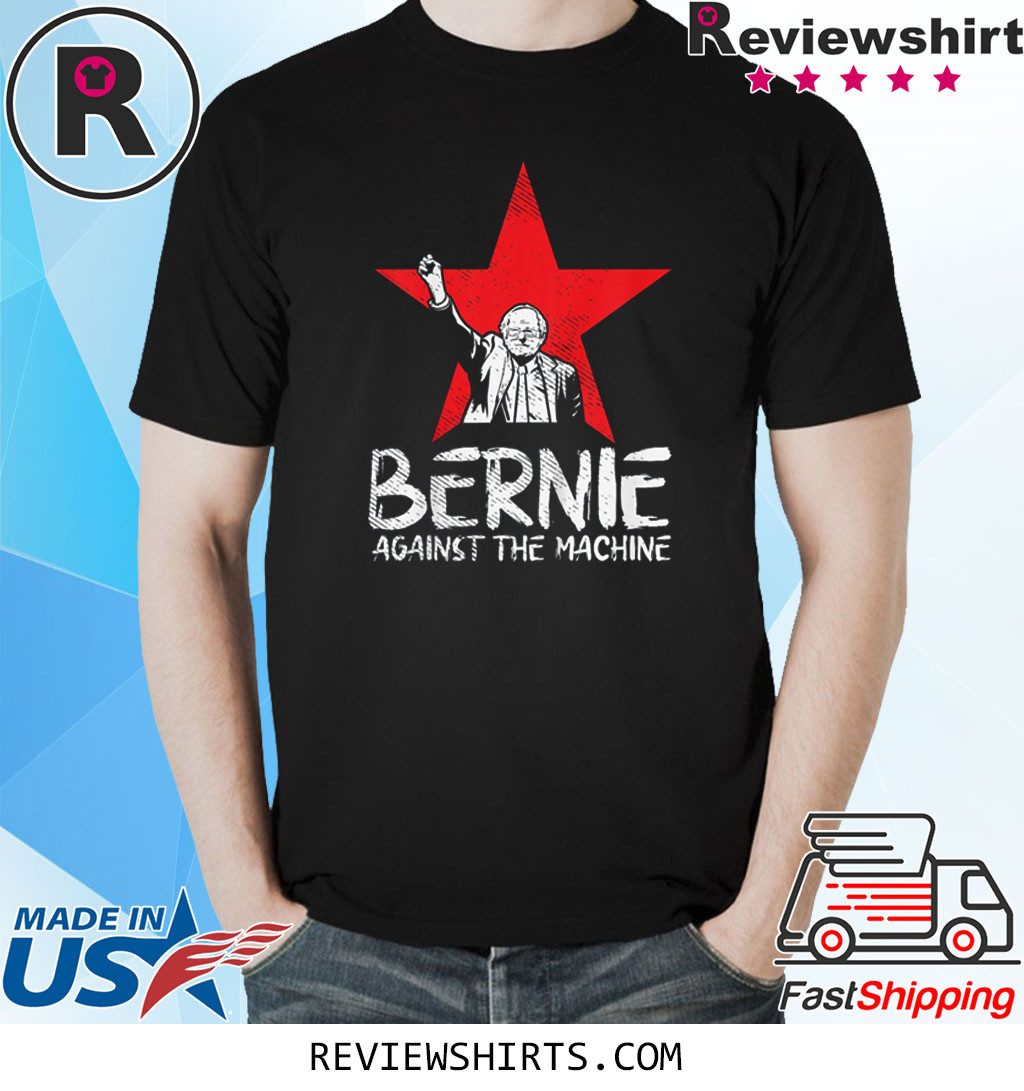 Bernie Sanders Against The Machine Red Star 2020 President T-Shirt