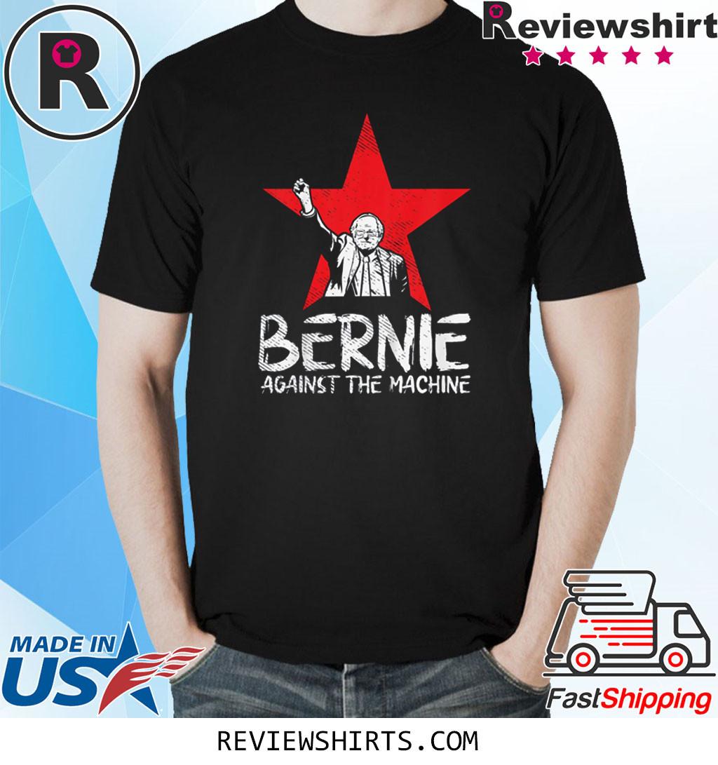Bernie Sanders Against The Machine Red Star 2020 President T-Shirt