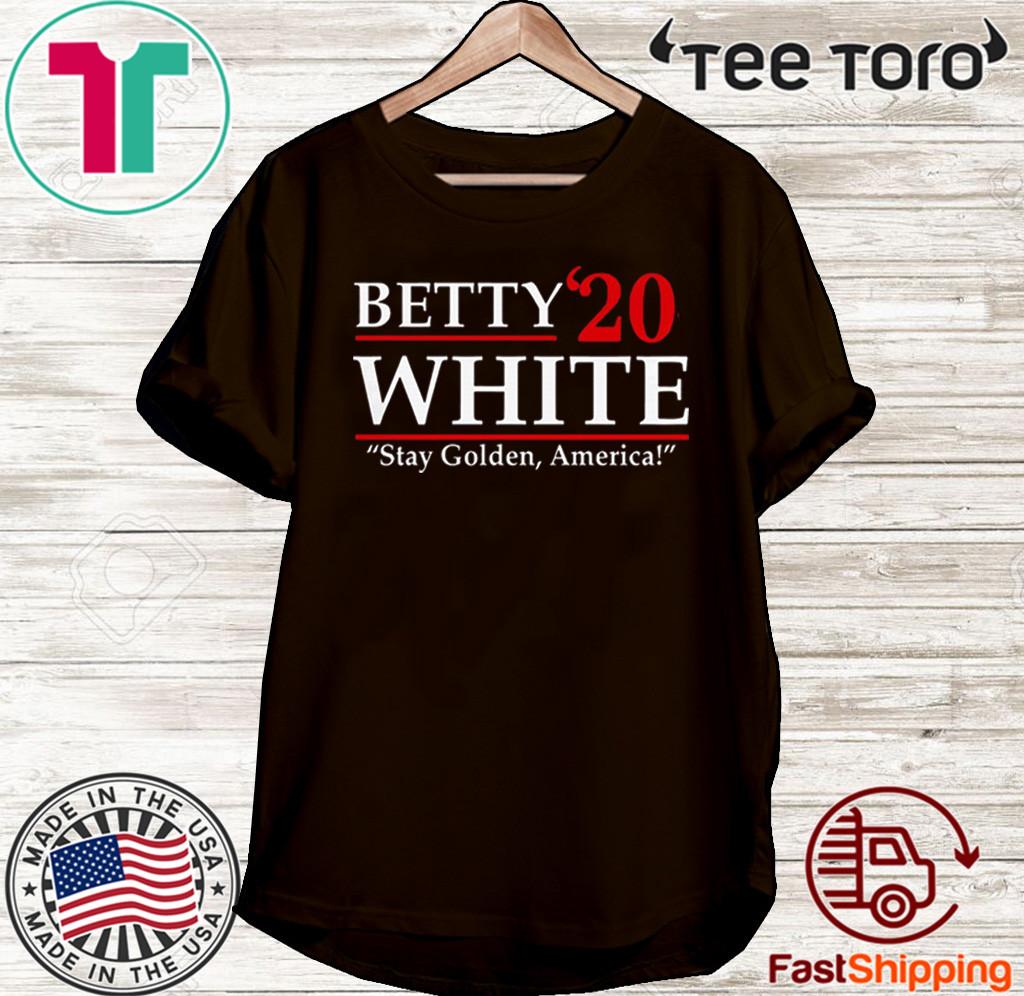 Betty'20 White Stay Golden America 2020 T-Shirt