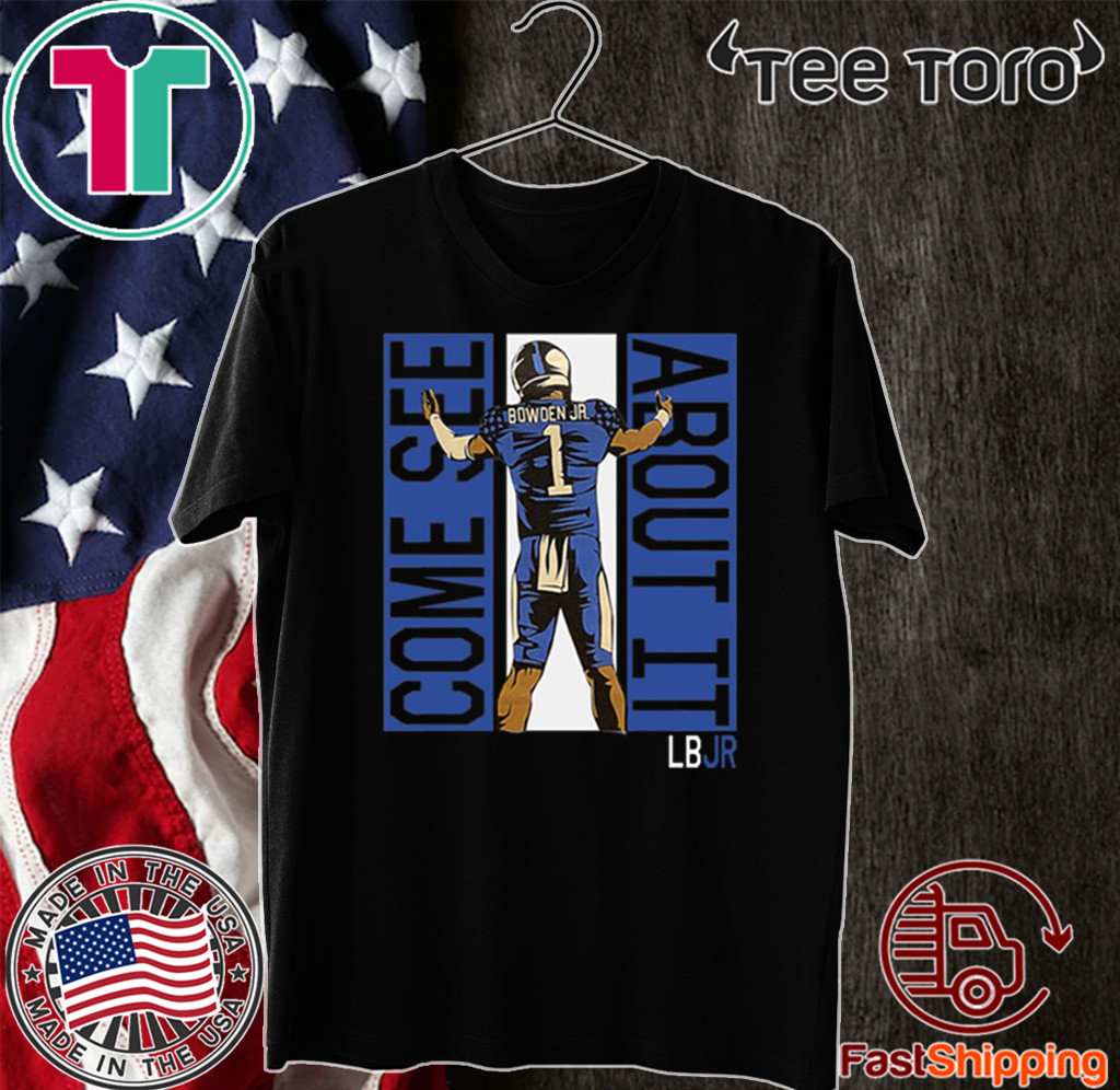 Bowden JR Come See About It LBJR T-Shirt