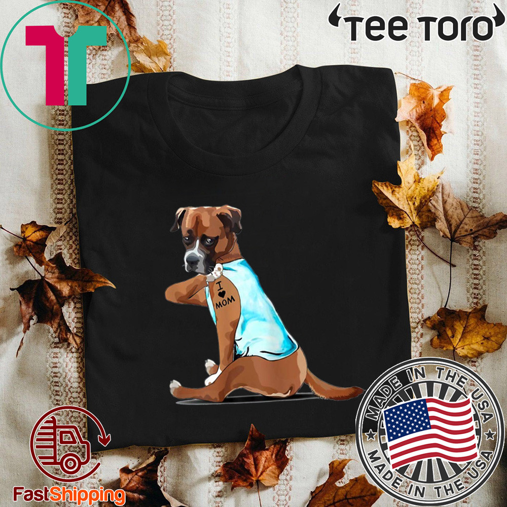 Boxer Tattoos I Love MOM Sitting Funny Gift Mother's Day Shirt