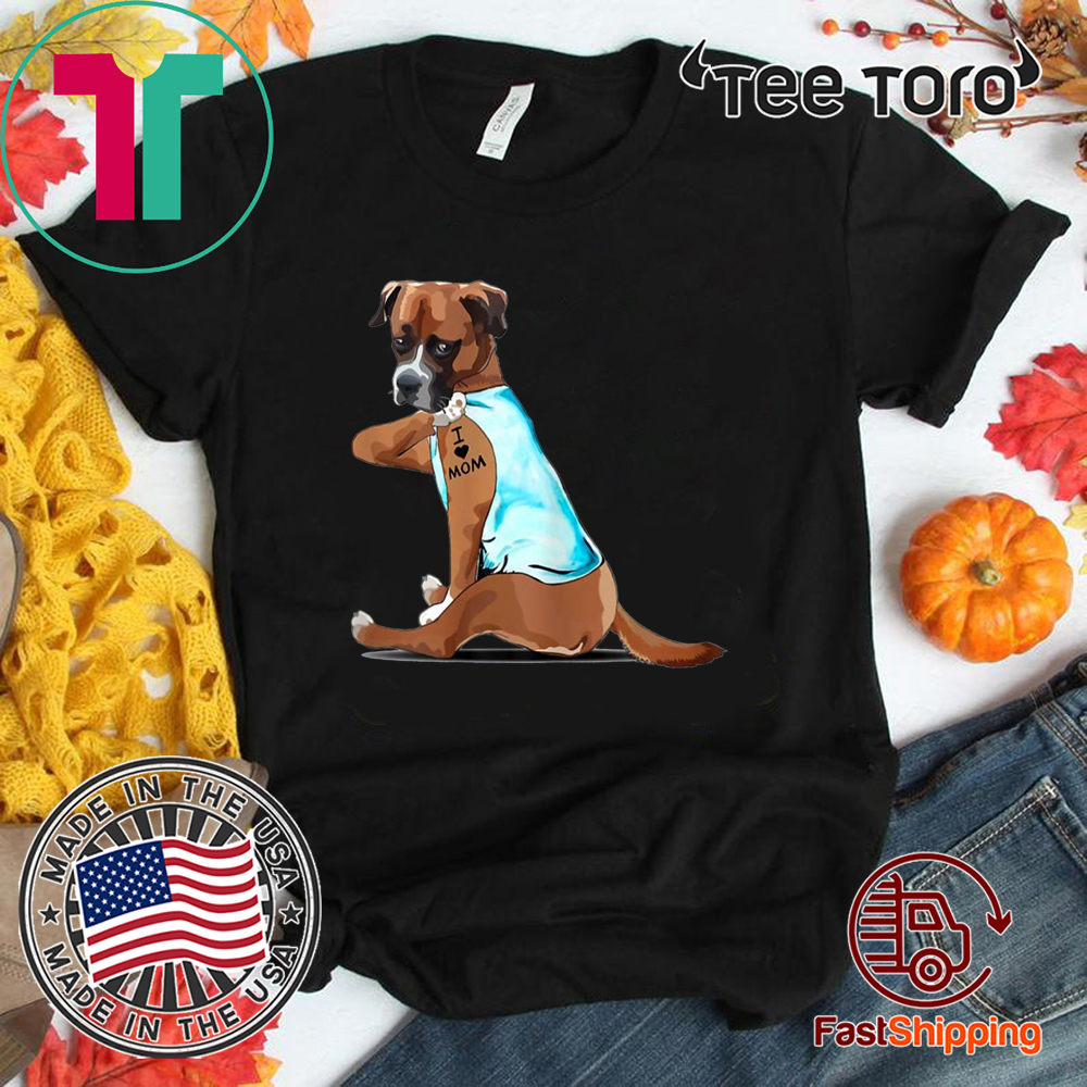 Boxer Tattoos Shirt - I Love MOM Sitting Funny Gift Mother's Day 2020 T-Shirt