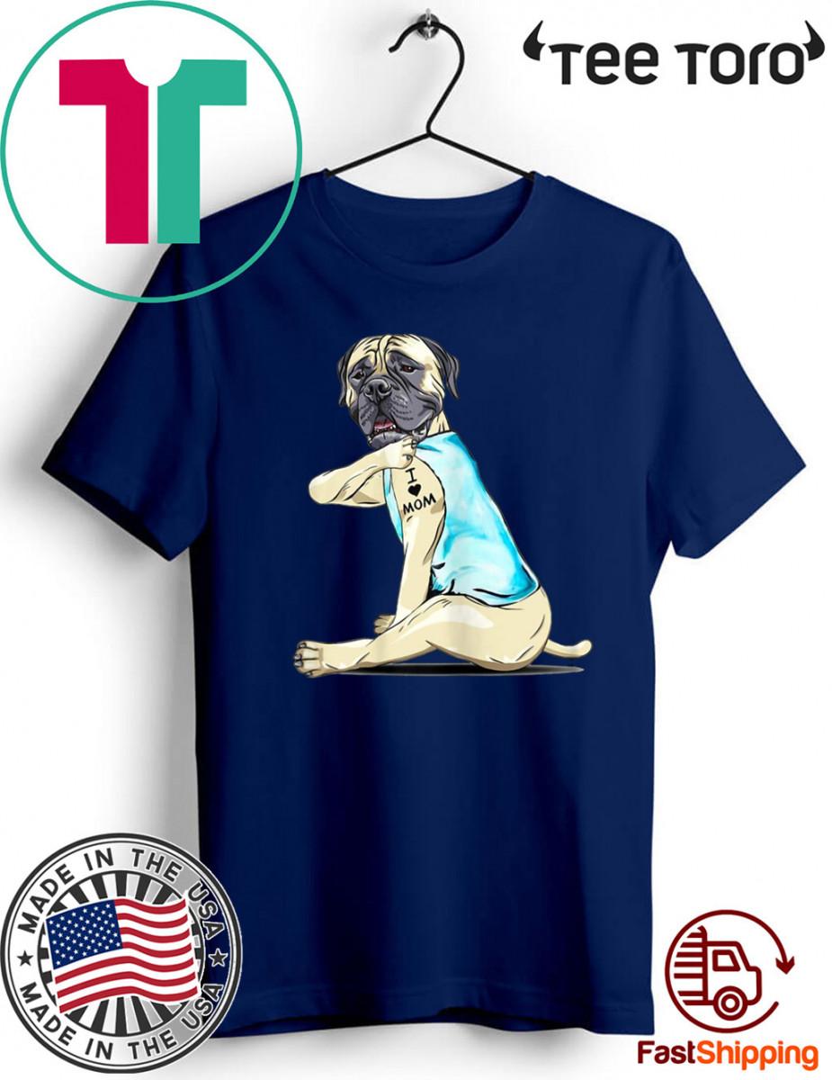 Bullmastiff Tattoos I Love MOM Sitting Gift Mother's Day 2020 T-Shirt