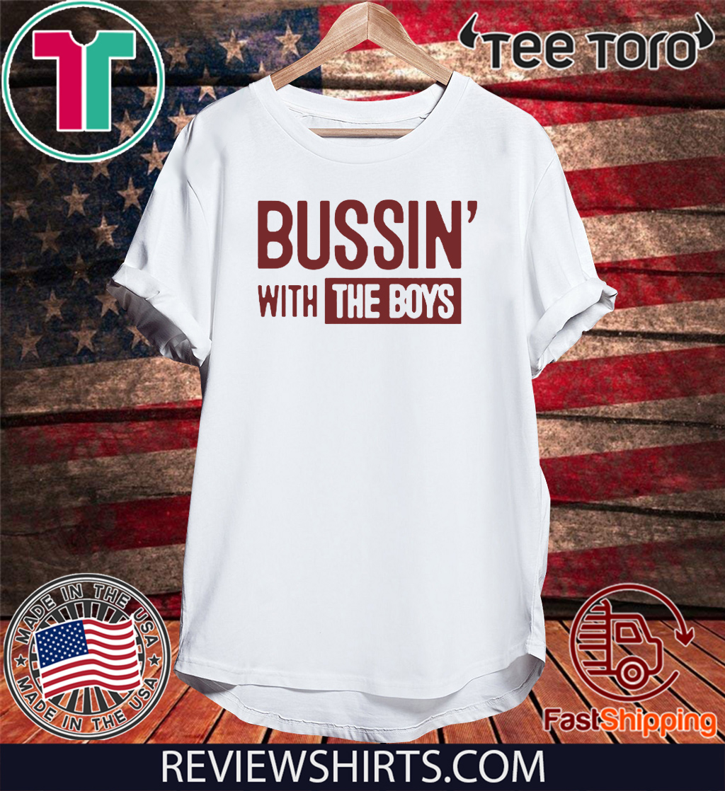 Bussin' With The Boys 2020 T-Shirt