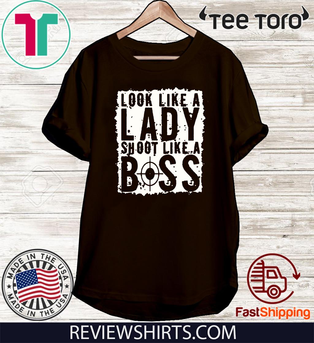 Look Like A Lady Shoot Like A Boss Limited Edition T-Shirt