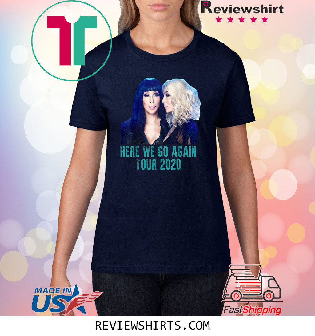 Cher Here We Go Again Tour 2020 Shirt