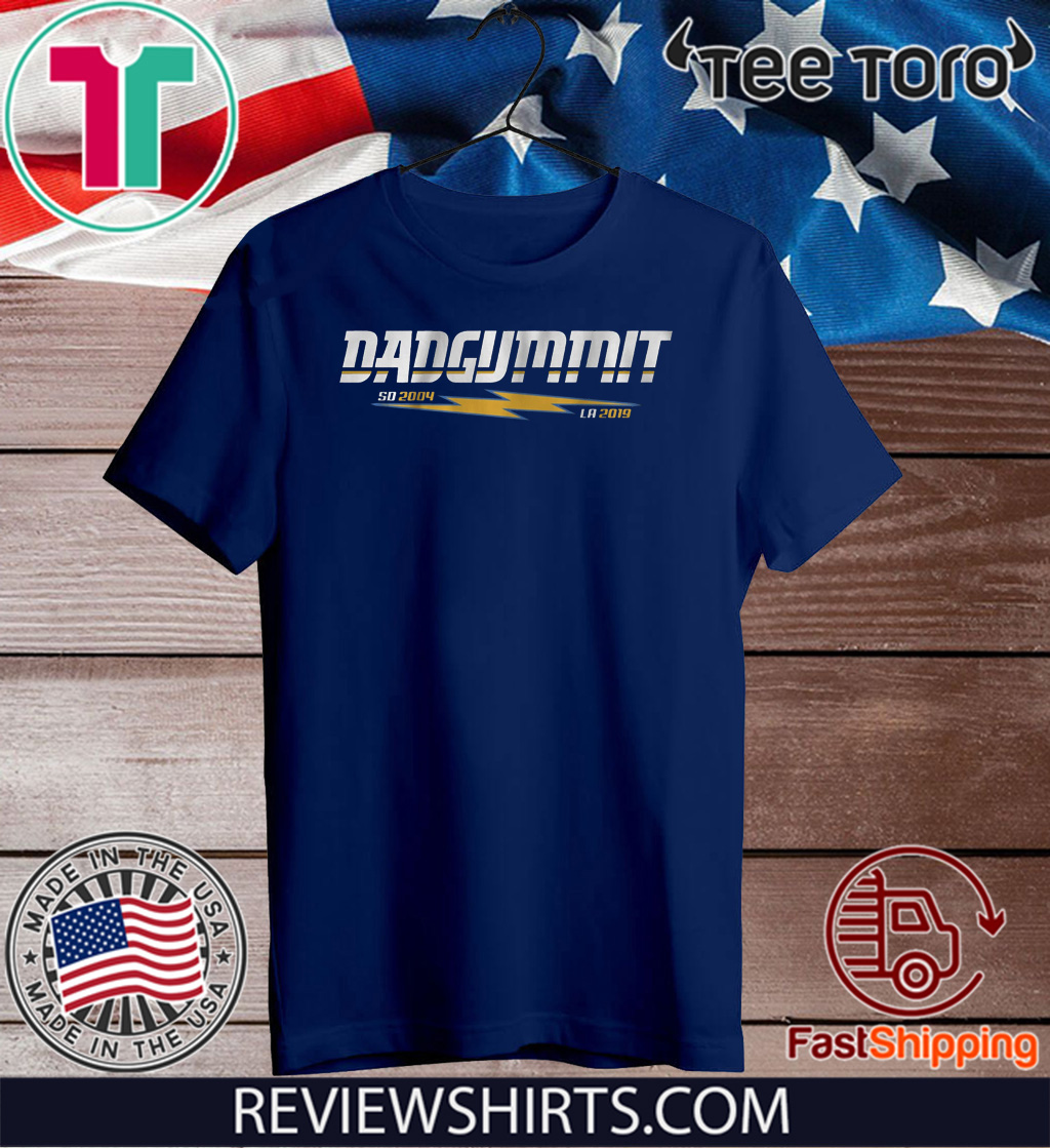 Dadgummit Shirt - San Diego Los Angeles 2020 T-Shirt