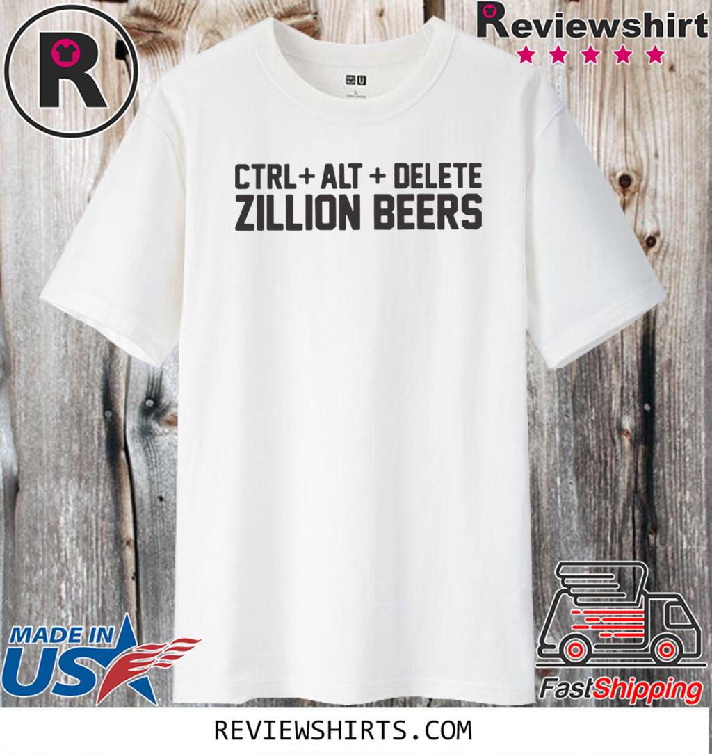 Delete Zillion Beers Hot T-Shirt