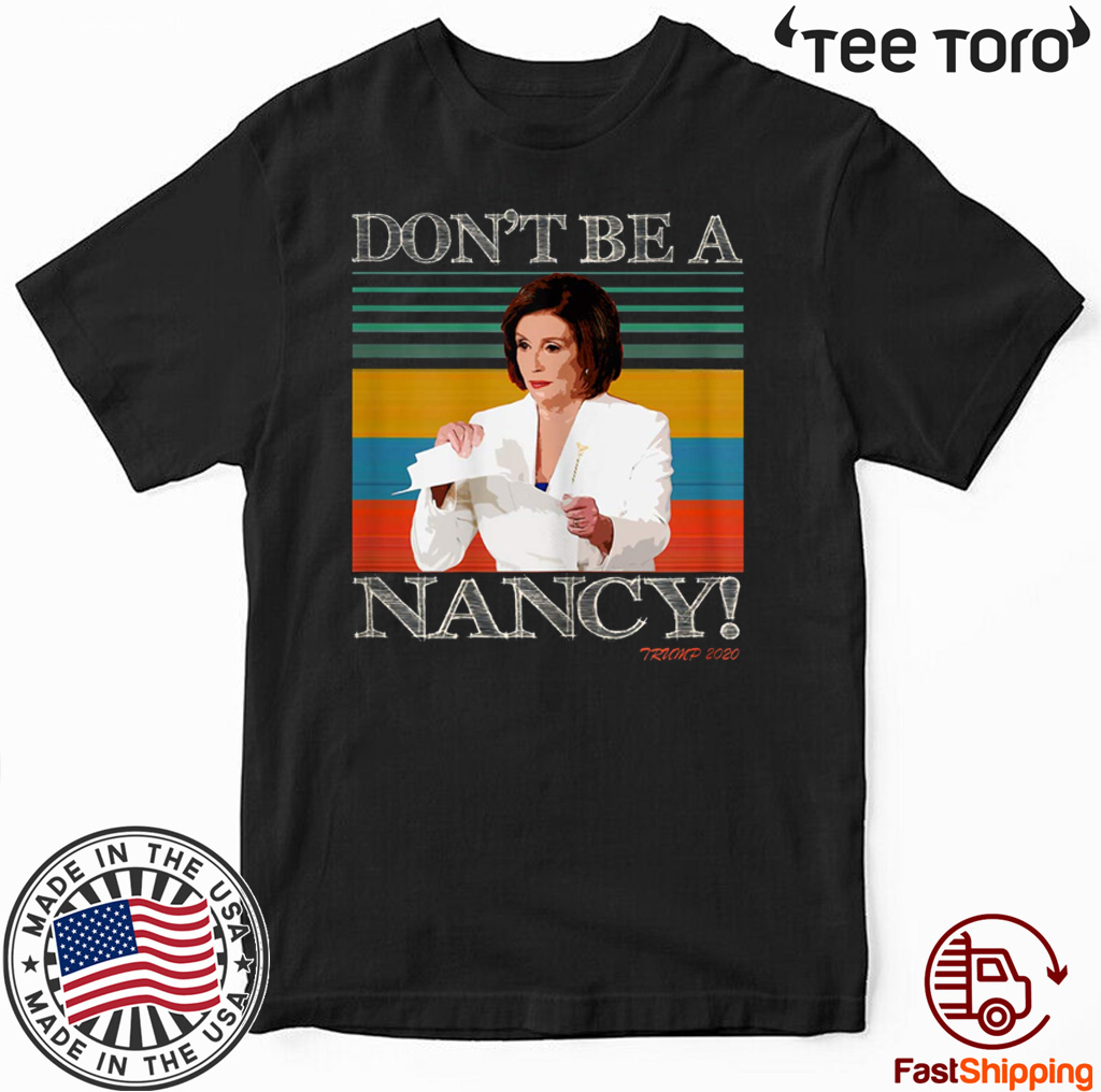 Don't Be A Nancy Donald Trump 2020 Vintage T-Shirt