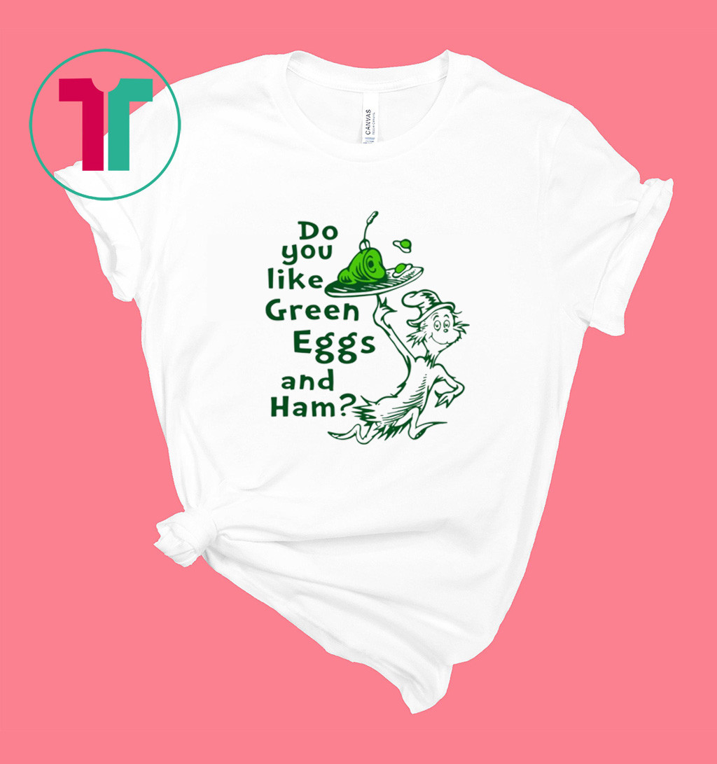 Dr Seuss Do You Like Green Eggs and Ham T-Shirt
