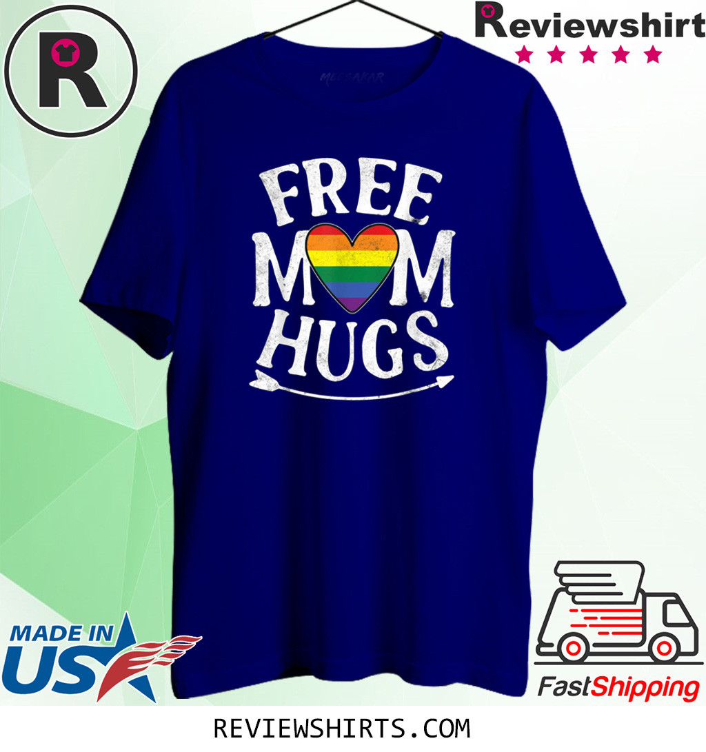 Free Mom Hugs Rainbow Heart Gay Pride Funny Gifts T-Shirt