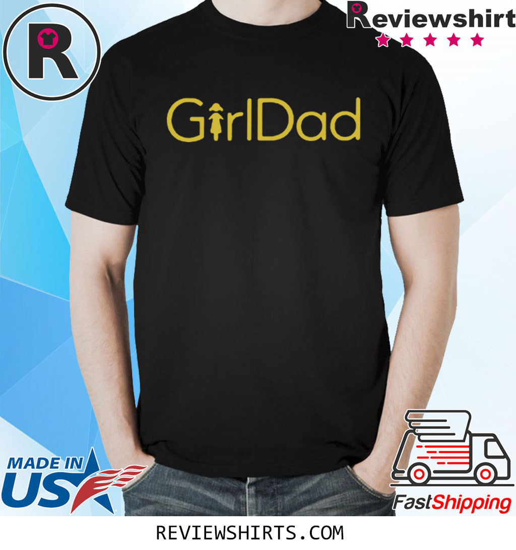 GirlDad Shirt - #GirlDad Shirt