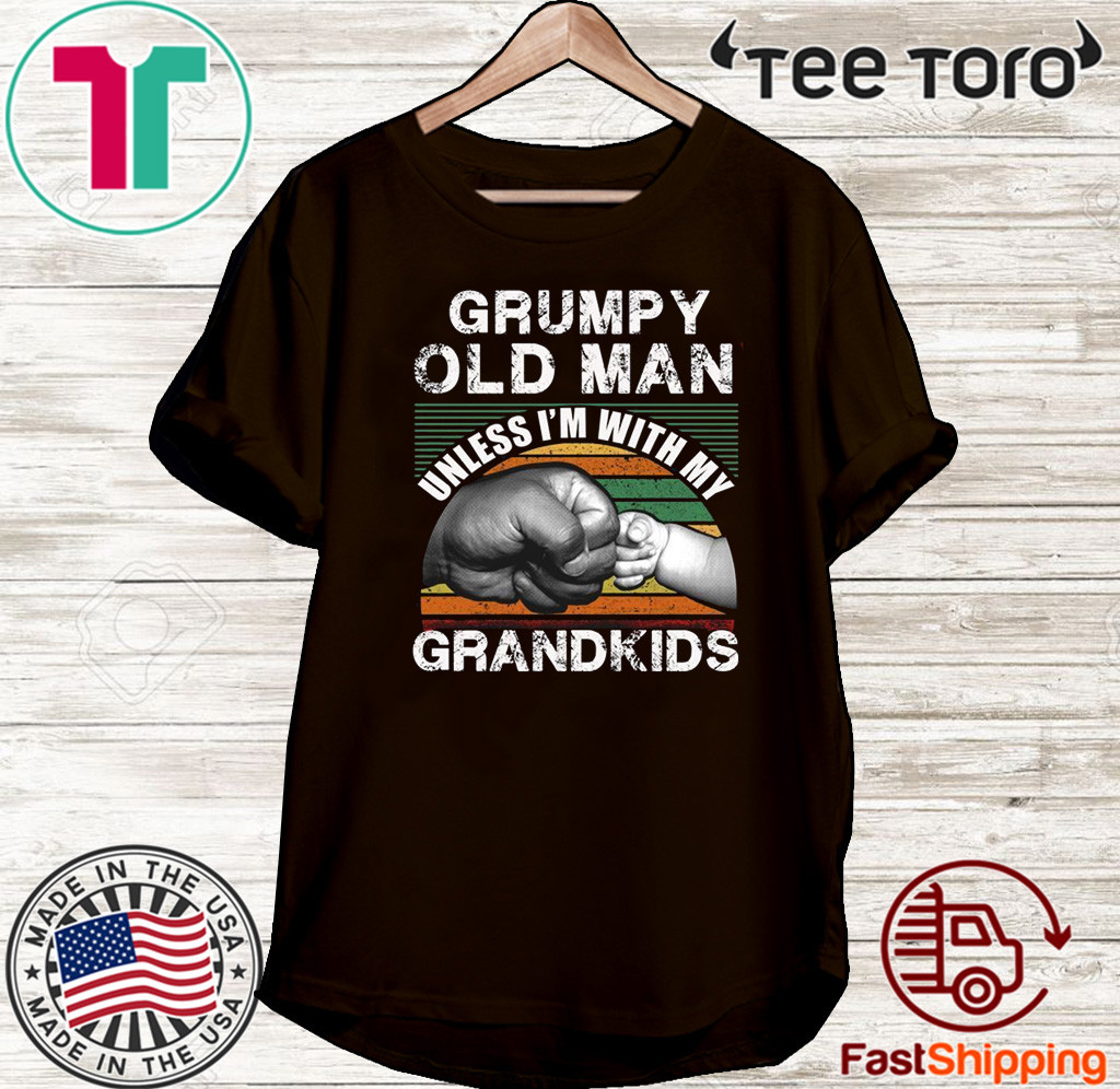Grumpy Old Man Unless I'm With My Grandkids Shirt