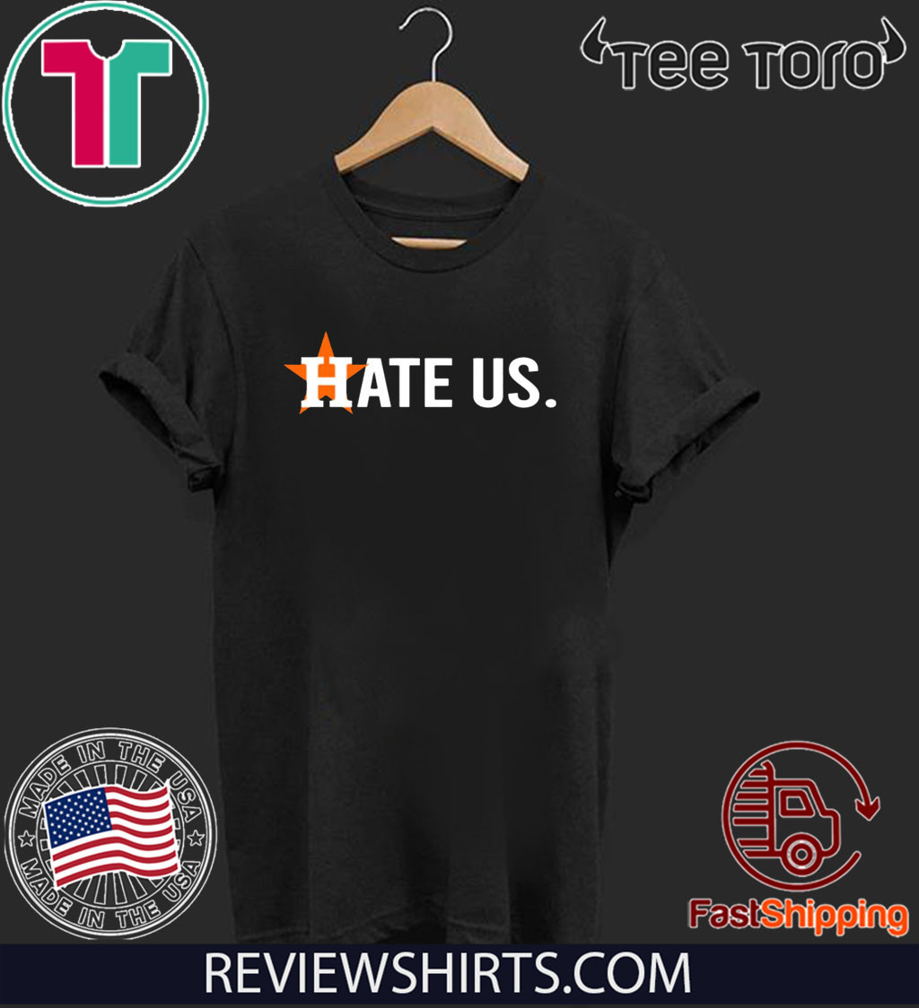 Houston Astros Hate Us Astros For T-Shirt