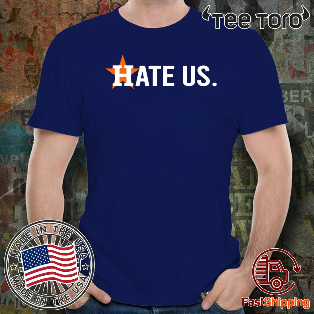 Houston Astros Hate Us For 2020 T-Shirt