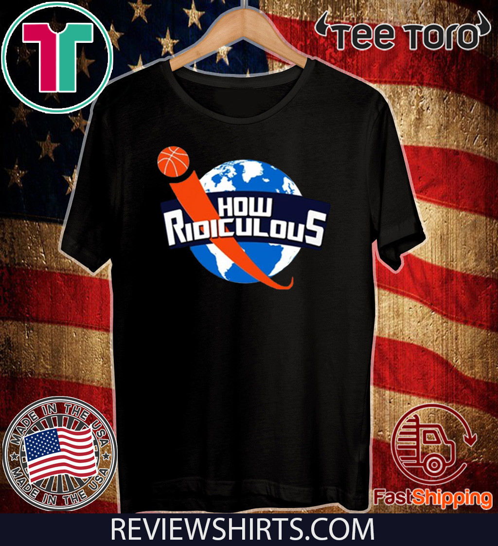 How Ridiculous Merchandise 2020 T-Shirt