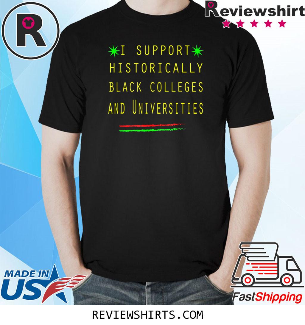 I Support HBCUs Shirt
