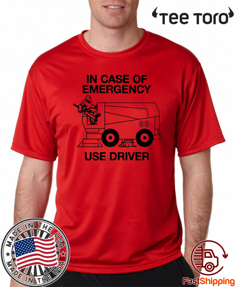 IN CASE OF EMERGENCY SHIRT – USE DRIVE