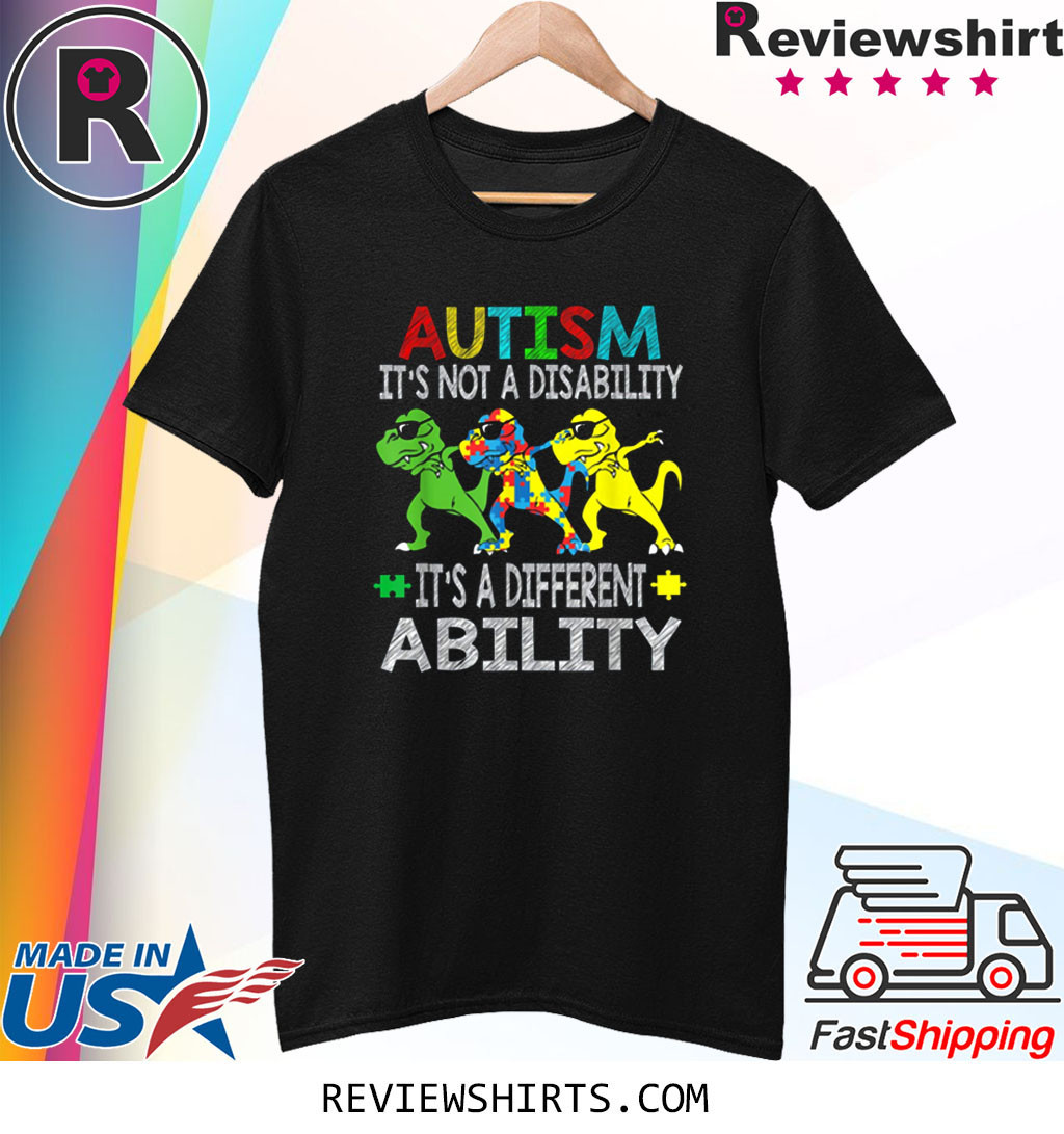 It's Not A Disability Ability Autism Dinosaur Dabbing Gift T-Shirt