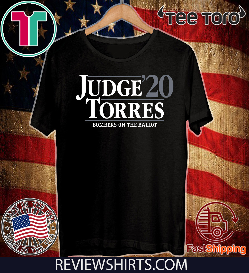 Judge Torres 2020 Bombers On The Ballot Shirt