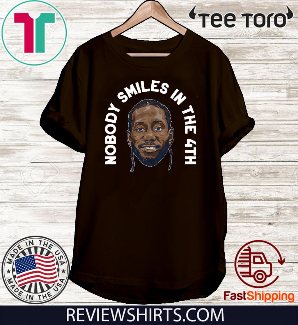 Kawhi Leonard Nobody Smiles in the 4th Shirt