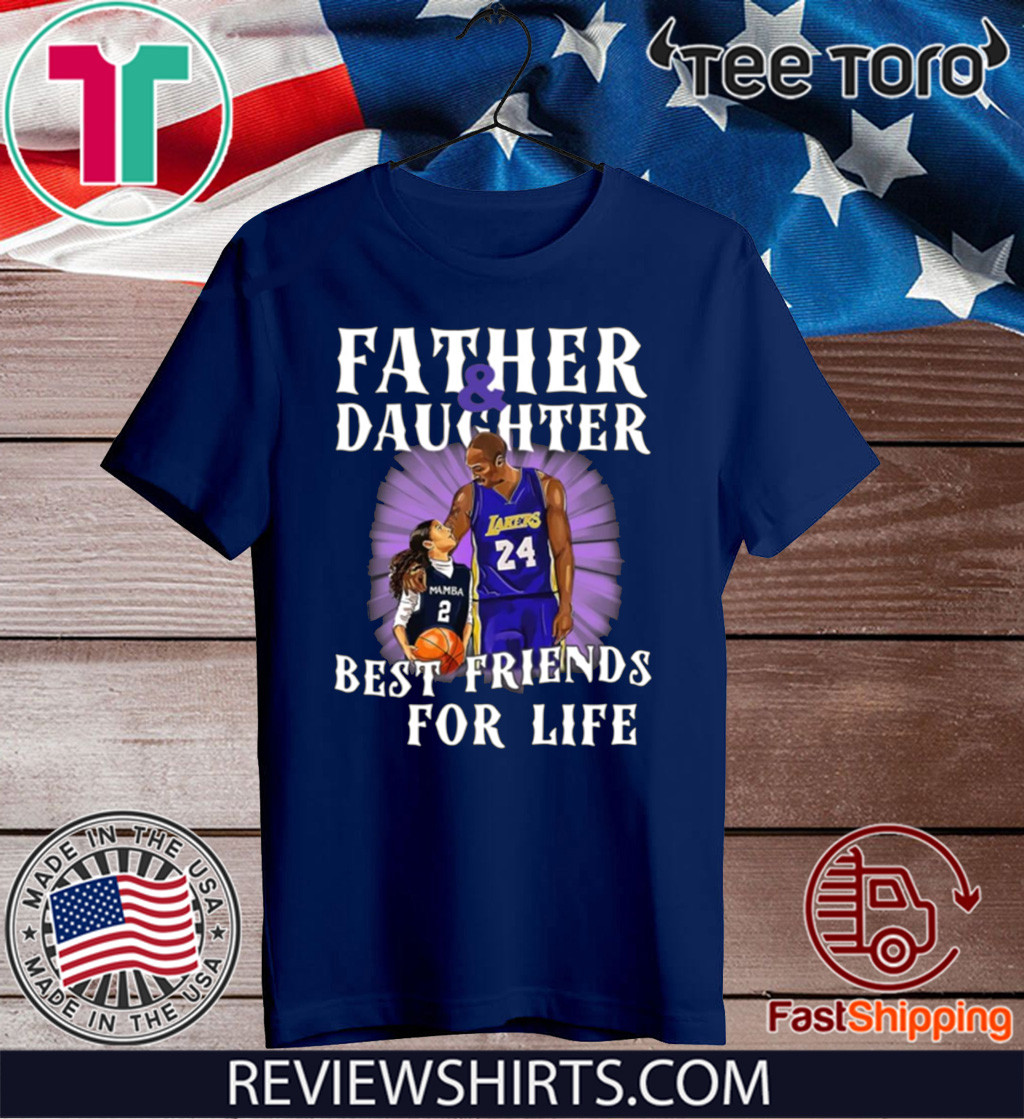 Kobe Bryant And Gianna Bryant Father And Daughter Best Friends For Life 2020 T-Shirt
