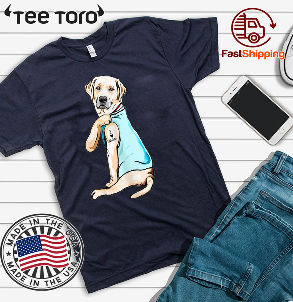 Labrador Tattoos I Love MOM Sitting Gift Mother's Day Funny T-Shirt