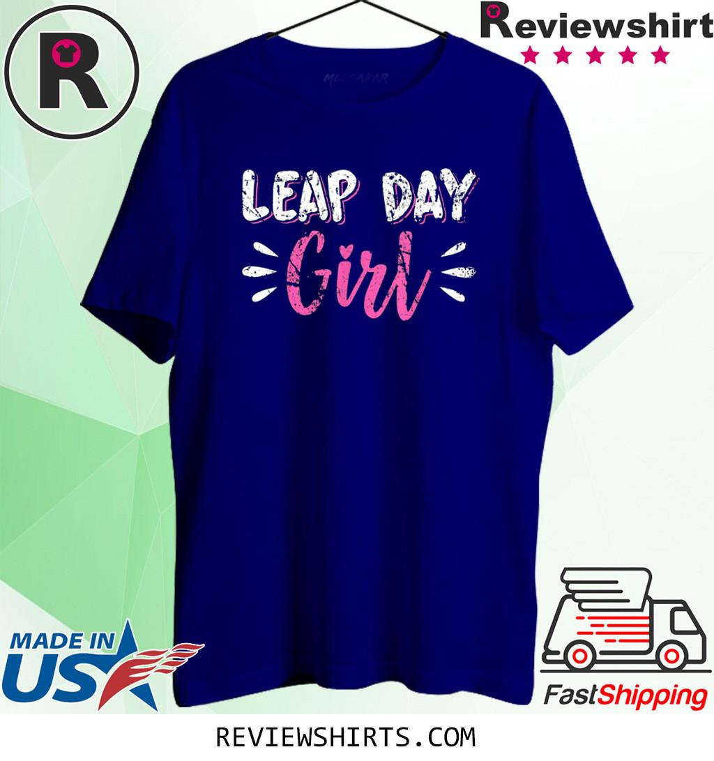 Leap Year Birthday Girl Gift February 29th 2020 Shirt