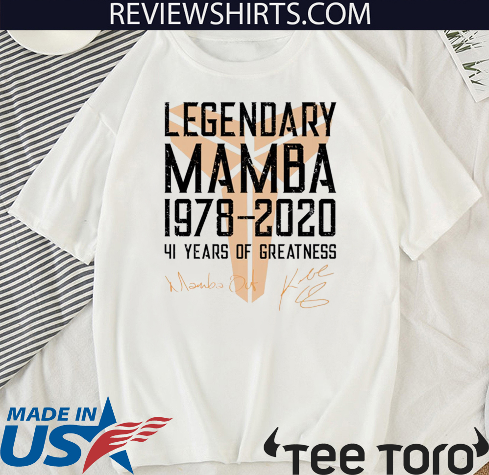 Legendary Mamba 1978 2020 41 Years Of Greatness Mamba Out Kobe Bryant 2020 T-Shirt
