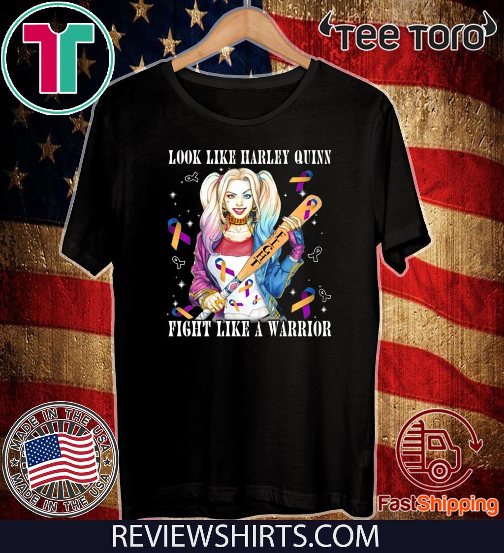 Look Like Harley Quinn Fight Like A Warrior Bladder 2020 T-Shirt