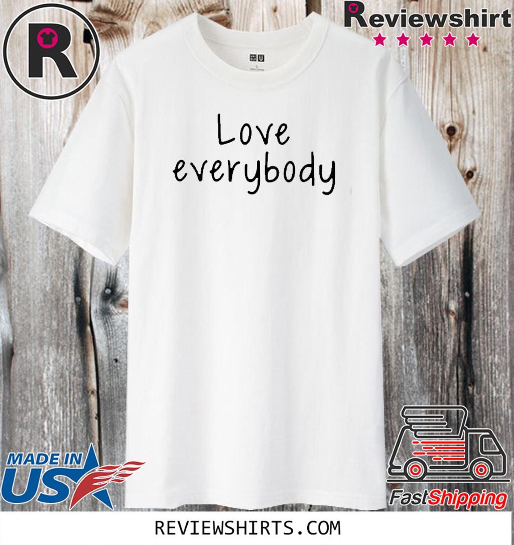Love Everybody Apparel 2020 T-Shirt
