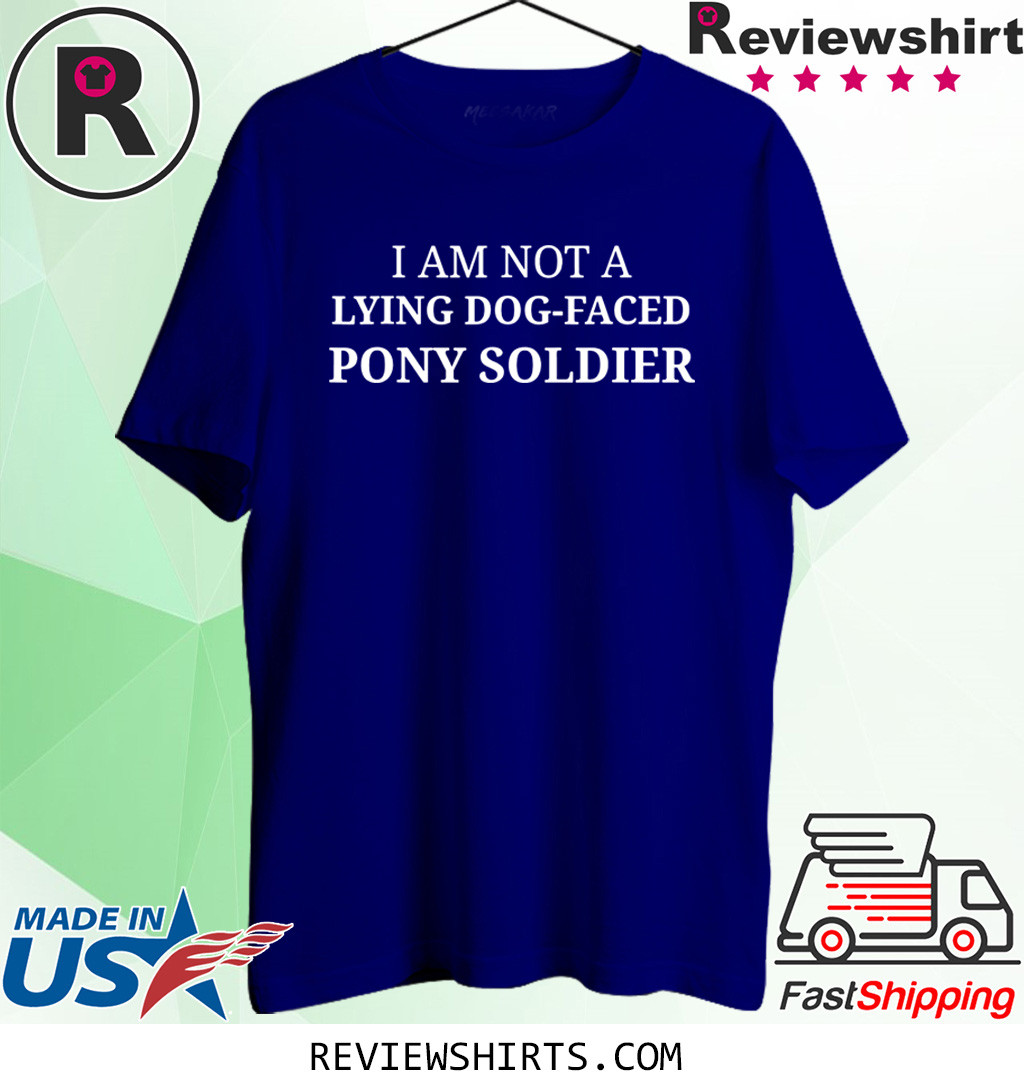 Lying Dog-Faced Pony Soldier Election 2020 Shirt