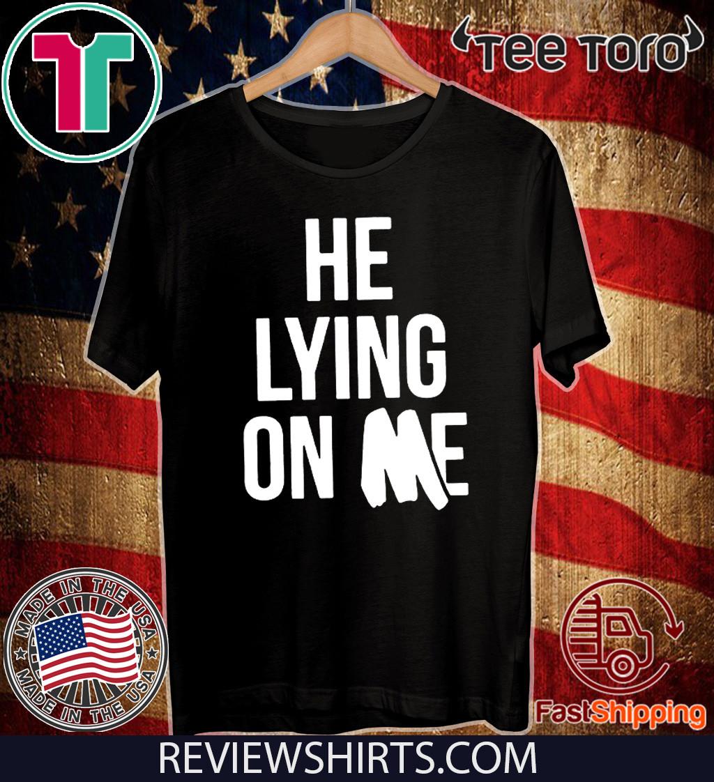 Lying On Me 2020 T-Shirt