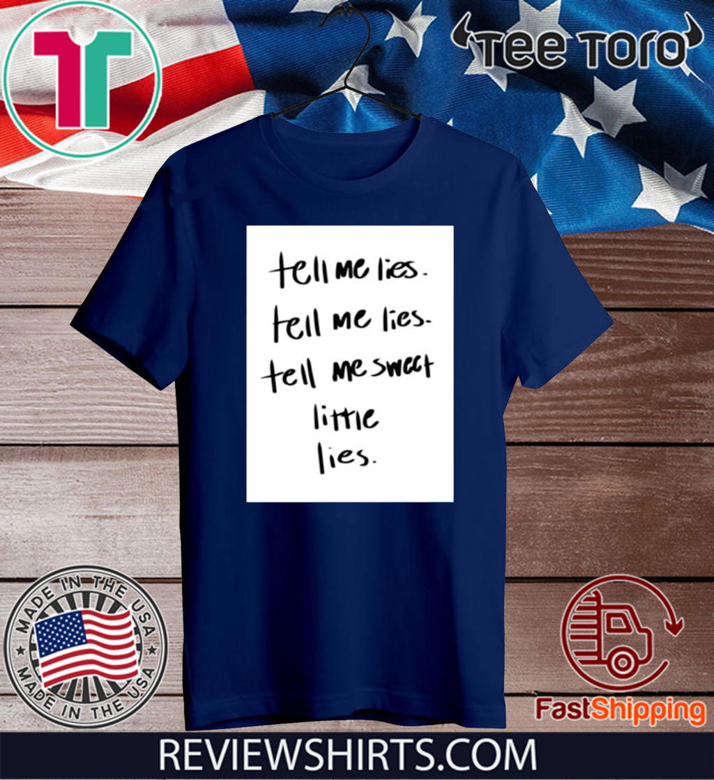 Lyrics Tell Me Lies Tee Shirt - Tell Me Sweet Little Lies Shirt
