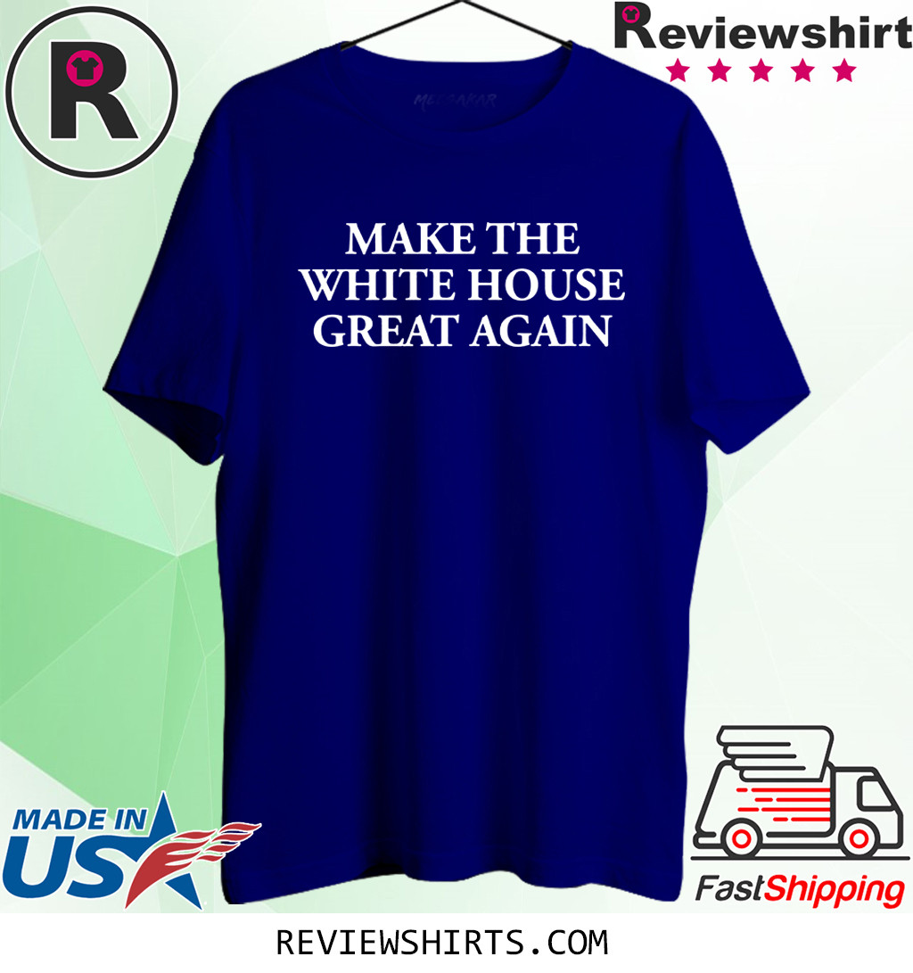 Make the White House Great Again Democrats 2020 T-Shirt