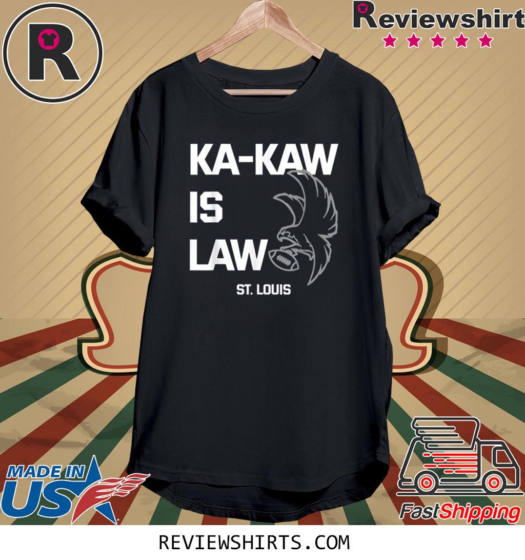 Football St. Louis Shirt Ka-Kaw is Law Eagle T-Shirt