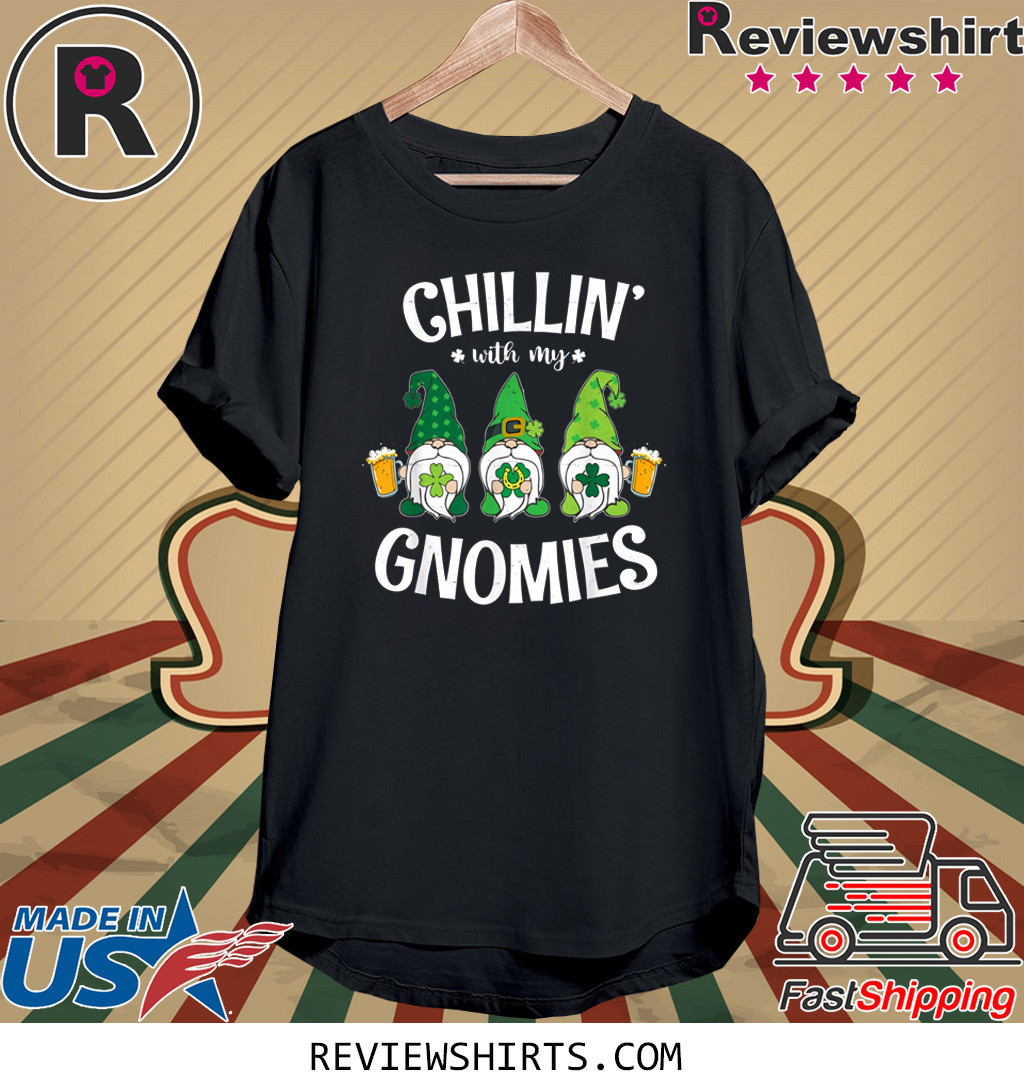 Chilling With My Gnomies St. Patrick's Day T-Shirt