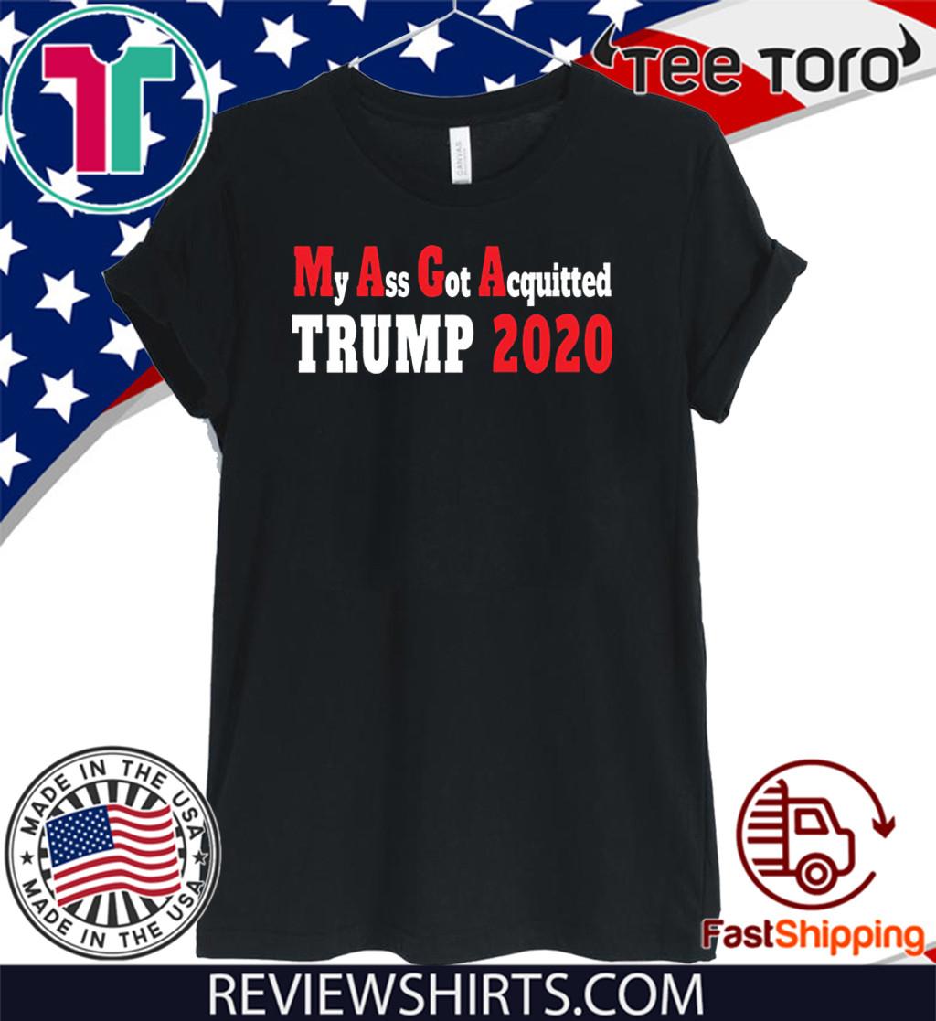 My Ass Got Acquitted Pro Donald Trump T-Shirt